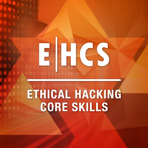 Ethical Hacking Core Skills (EHCS)